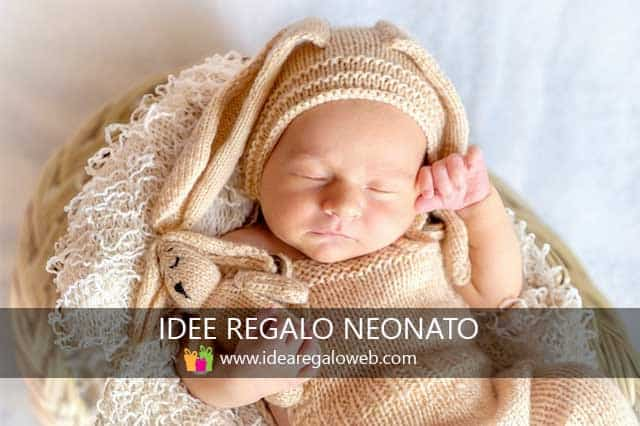 Idee regalo Neonato Idearegaloweb